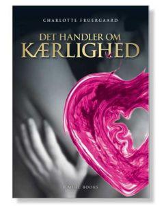 Det handler om Kærlighed - Charlotte Fruergaard